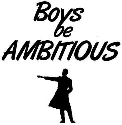 Boys, be ambitious!